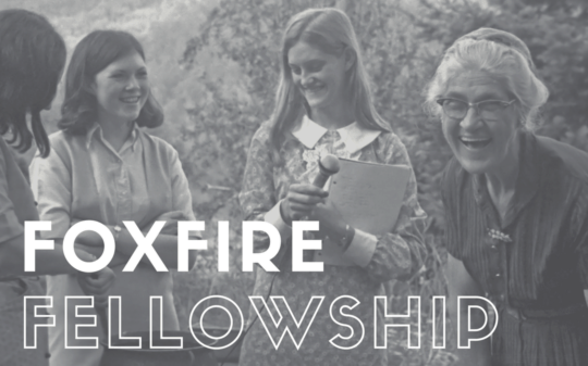 Foxfire Fellowship Program